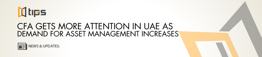 CFA Gets More Attention In UAE As Demand For Asset Management Increases