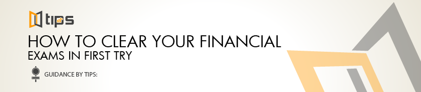 5-Tips To Clear Any Financial Exam In First Attempt